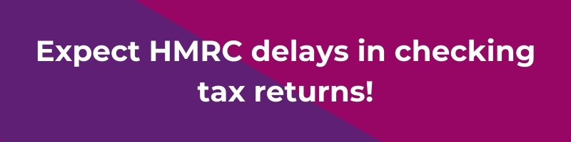 HMRC delays in checking tax returns