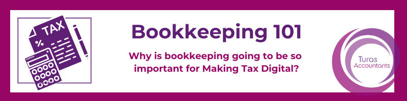Why is bookkeeping going to be so important for Making Tax Digital?