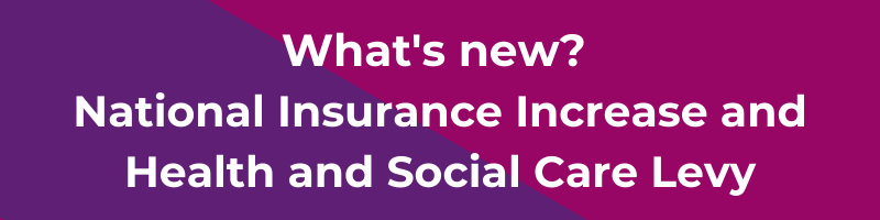 What you need to know about the National Insurance Increase and the new Health and Social Care Levy